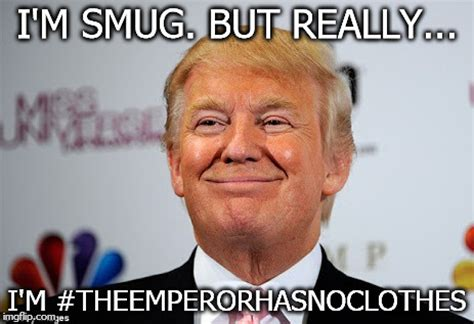 Smug Meme - donald trump approves imgflip