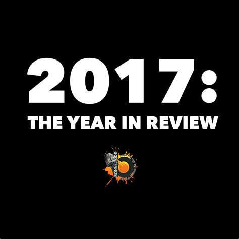 2017 the year in review top 10 countdown bonnerfide radio