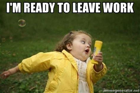 Leaving Work Meme - i m ready to leave work little girl running away meme