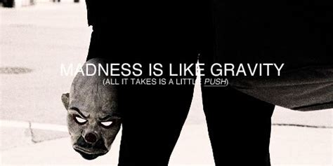 All Madness Takes City by Quot Madness Is Like Gravity All It Takes Is A Push
