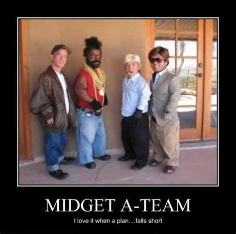 Funny Midget Meme - midget a team demotivational posters funny picture