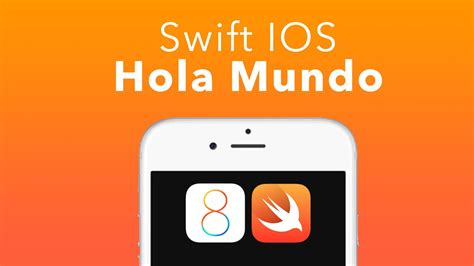 xcode tutorial ios swift swift ios tutorial hola mundo xcode 6 ios 8 youtube