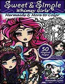 libro sweet simple whimsy sweet simple whimsy girls mermaids and more to color amazon co uk hannah lynn