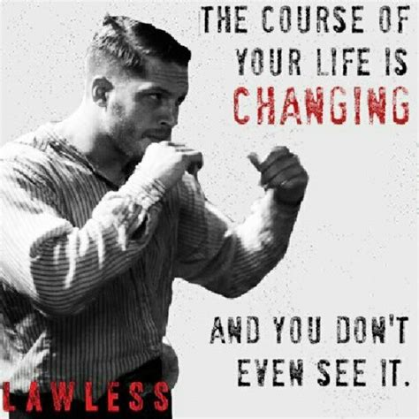 tom hardy lawless quotes quotesgram
