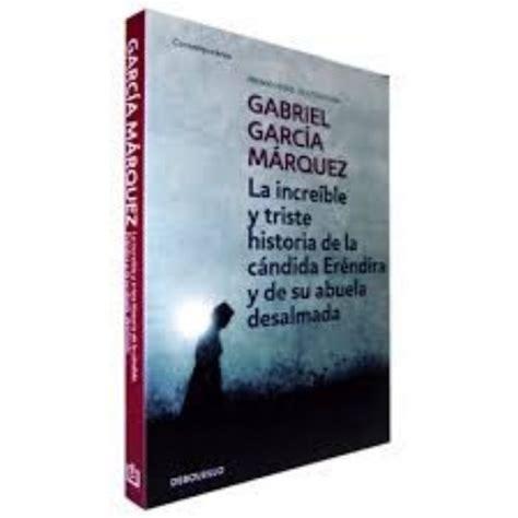 incredible y triste historia 8497592360 librer 237 a educativa puerto rico