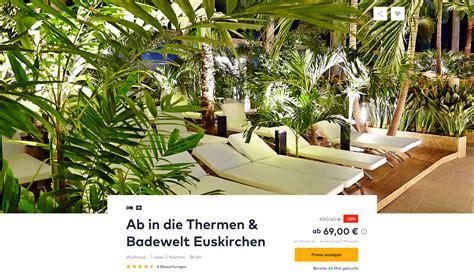 therme euskirchen deal 2 tage thermen badewelt euskirchen nur 69 inkl 4 hotel