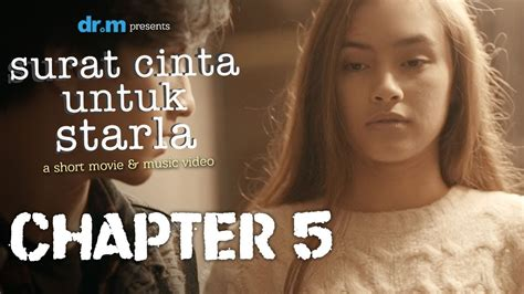 film surat cinta untuk starla full chapter surat cinta untuk starla short movie chapter 5 in