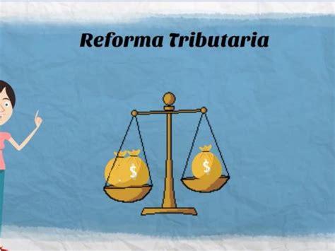 nueva reforma tributaria colombia 2016 proyecto de reforma tributaria de 2016 en colombia lo