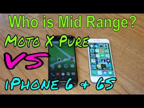 moto x vs iphone 6 6s who is the real midranger