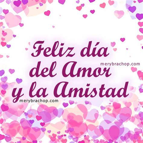imagenes de amor y amistad dia de san valentin frases con im 225 genes feliz d 237 a del amor y la amistad