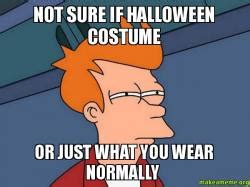 Make Fry Meme - not sure if halloween costume or just what you wear