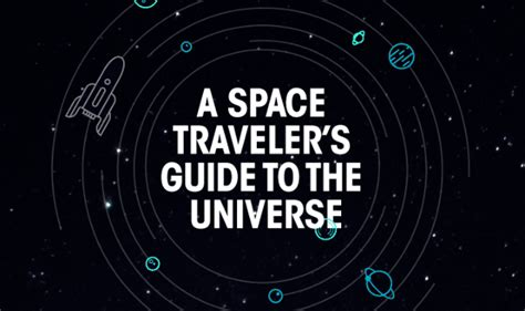 Infographic Guide To The Universe And Everything a space traveler s guide to the universe infographic visualistan