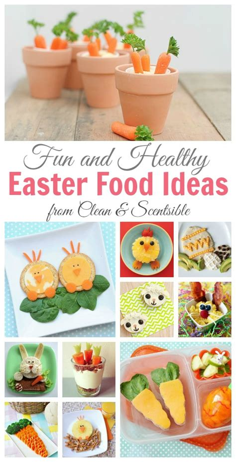 fun and healthy easter food ideas clean and scentsible