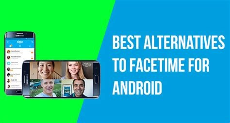 facetime for android what are the best alternatives of facetime app
