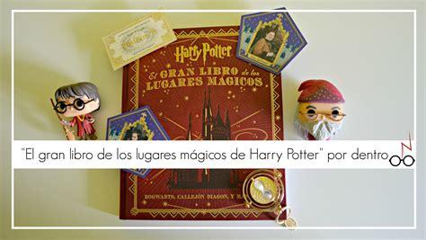 libro harry potter y el el gran libro de los lugares m 193 gicos de harry potter por dentro youtube