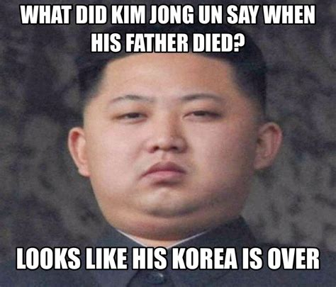 Kim Jong Un Memes - kim jong un necessary pun meme by the tardis memedroid