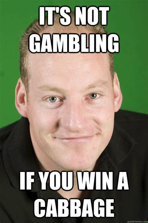 the gallery for gt gambling meme