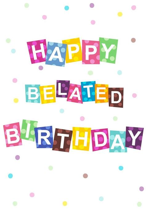free belated birthday card templates happy belated birthday pictures photos and images for