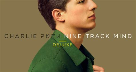 charlie puth nine track mind charlie puth releases nine track mind deluxe stage