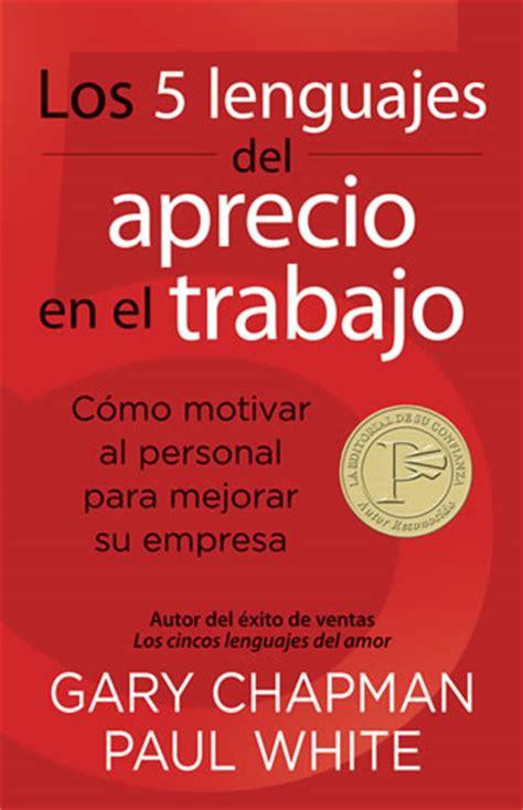 leer libro los 5 lenguajes del amor el los 5 lenguajes del aprecio en el trabajo editorial portavoz