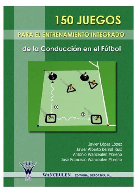 libros de futbol descarga 150 juegos para el entrenamiento gratis pdf