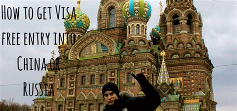 how to get visa free entry into china or russia