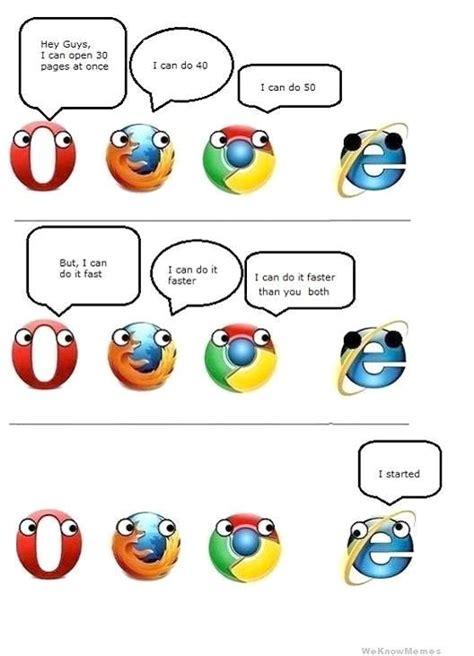 Browsers Meme - 17 best ideas about internet explorer jokes on pinterest