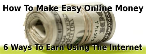 How To Make Easy Money Online - how to make easy online money 6 unique options
