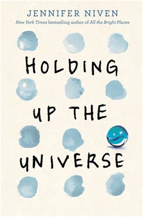 holding up the universe another stunning read from jennifer niven
