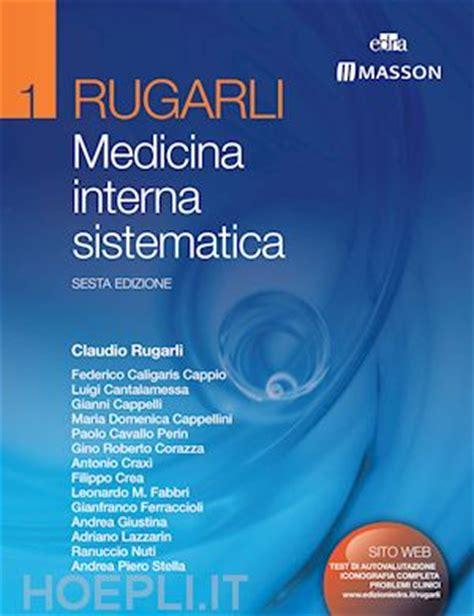 libro di medicina interna rugarli medicina interna sistematica rugarli c et al