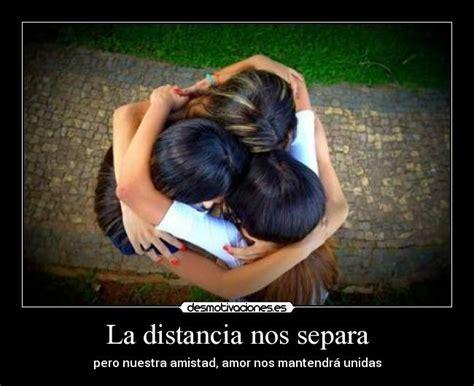 imagenes de amor la distancia no nos separa amiga la distancia no nos separa imagui