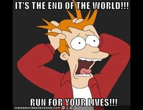 Meme End Of The World - funny end of the world memes