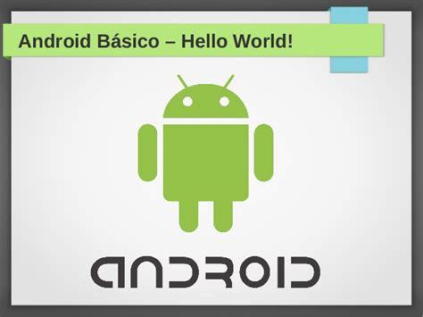Android Hello World by Cap 237 Tulo 01 Fundamentos De Android E O Helloworld