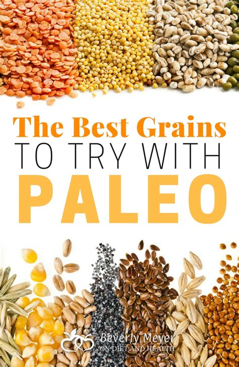 paleo with whole grains what are the best grains to add to paleo