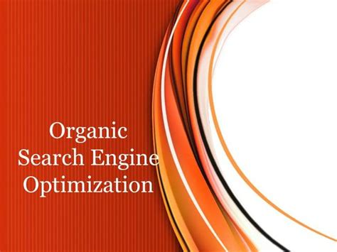 Organic Search Engine Optimization Services by Organic Search Engine Optimization Authorstream