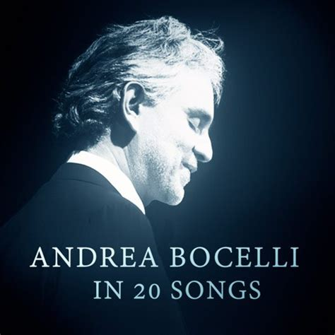 The 20 Songs That Would Be On The Soundtrack To My by Andrea Bocelli In 20 Songs Udiscover