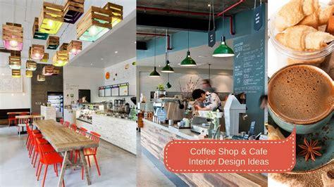 cafe design ideas uk cafe and coffee shop interior design ideas youtube