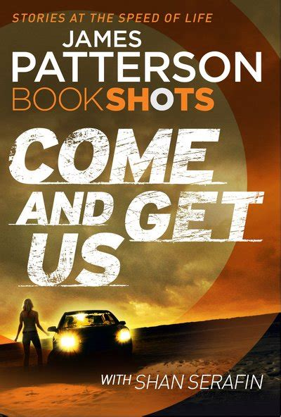 Come And Get Us come and get us by patterson penguin books australia