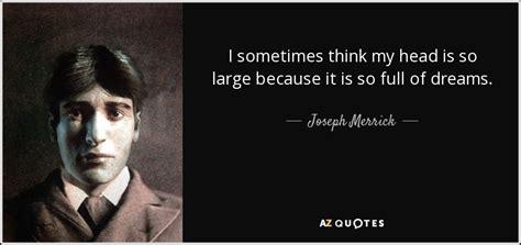 joseph quotes quotes by joseph merrick a z quotes