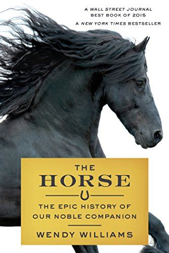 the horse the epic history of our noble companion harvard book store