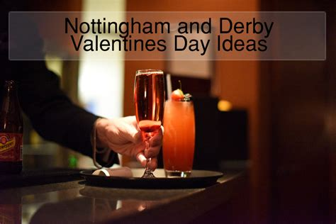 last minute valentines ideas in nottingham derby go