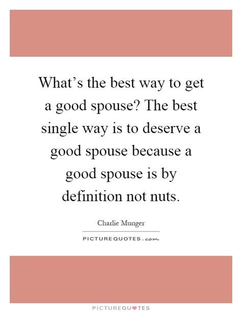 What S The Best Way What S The Best Way To Get A Spouse The Best Single Picture Quotes
