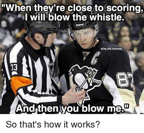 Nhl Meme - 25 best memes about blowing me blowing me memes