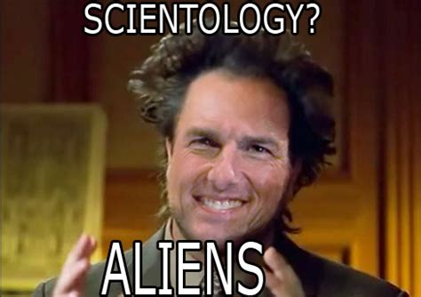 Aliens Meme Original - scientology ancient aliens know your meme