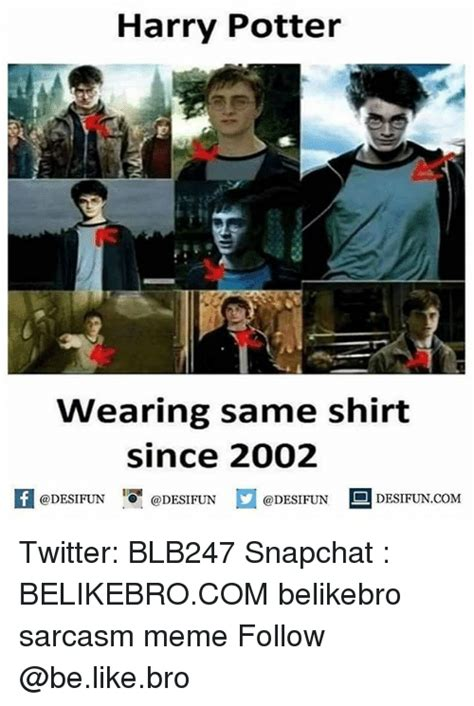 Same Shirt Meme - 25 best memes about harry harry memes