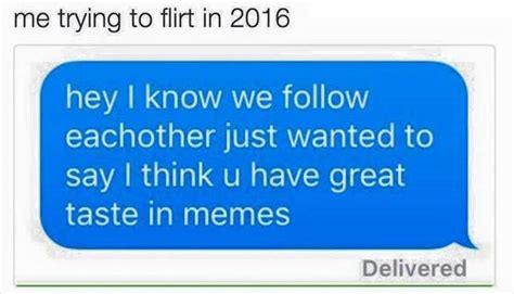 Me Flirting Meme - funny pictures of the day 41 pics