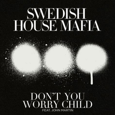 swedish house mafia don t you worry child swedish house mafia s don t you worry child official video