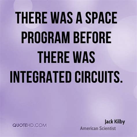 an integrated circuit that can be programmed to perform a wide variety of tasks is called a kilby quotes quotehd