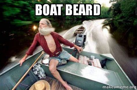 Boat Meme - boat beard make a meme