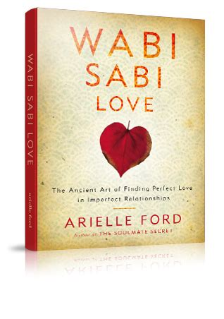 wabi sabi love the ancient art of finding perfect love in imperfect relationships new book helps soulmates in reconciling irreconcilable